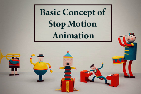 Basic Concept of Stop Motion Animation